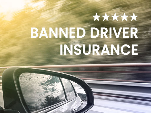 Banned Driver Insurance